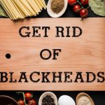 A guide to remove blackheads fast